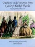Fashions and Costumes from Godey?s Lady?s Book: Including 8 Plates in Full Color by Stella Blum