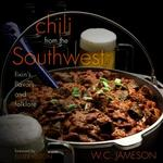 Taylor Trade Publishing Chili From the Southwest: Fixin's, Flavors, and Folklore