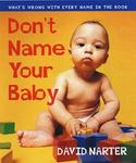 Cumberland House Publishing Don't Name Your Baby: What's Wrong with Every Name in the Book