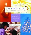 Waterbrook Press Celebrations That Touch the Heart: Creative Ideas to Make Your Holidays and Special Events Meaningful