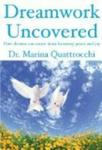 Dreamwork Uncovered: How dreams can create inner harmony, peace and joy