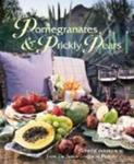 Pomegranates & Prickly Pears: Flavorful Entertaining from the Junior League of Phoenix