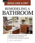 Remodeling a Bathroom (Build Like A Pro)