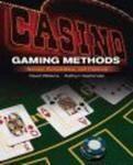 Casino Gaming Methods: Games, Probabilities, and Controls (Casino Essential Series)