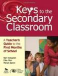 Keys to the Secondary Classroom: A Teachers Guide to the First Months of School