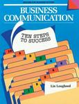 Business Communication: Ten Steps to Success (English for Business Success)