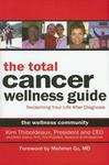 Total Cancer Wellness Guide: Reclaiming Your Life After Diagnosi