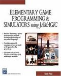 Elementary Game Programming & Simulations Using Jamagic (Game Development Series)