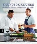 Springbok Kitchen: Celebrating The Love Of Food Family And Rugby Celebrating The Love Of Food Family And Rugby
