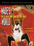 Triumph Books Wade's World: The Flash That Ignites the Heat