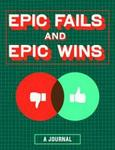 Epic Fails And Epic Wins Journal (diary)