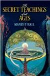 The Secret Teachings of All Ages: An Encyclopedic Outline of Masonic, Hermetic, Qabbalistic and Rosicrucian Symbolical Philosoph