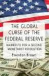 The Global Curse of the Federal Reserve - Manifesto for a Second Monetarist Revolution (Hardcover)