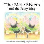 The Mole Sisters and the Fairy Ring (The Mole Sisters)