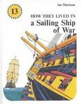 Lutterworth Press How They Lived in a Sailing Ship of War (How They Lived In...)