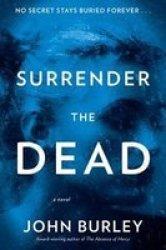 Surrender The Dead - A Novel Paperback