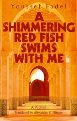 A Shimmering Red Fish Swims With Me - Youssef Fadel Paperback