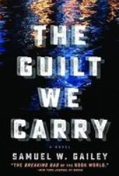 The Guilt We Carry Hardcover