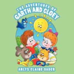 The Adventures Of Garth And Cloey Paperback