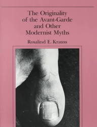 The Originality Of The Avant-garde And Other Modernist Myths paperback New Edition
