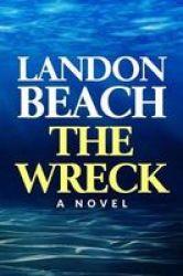 The Wreck - An Underwater Action & Adventure Novel Full Of Suspense Paperback