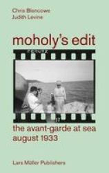 Moholy& 39 S Edit - Ciam 1933: The Avant-garde At Sea Paperback
