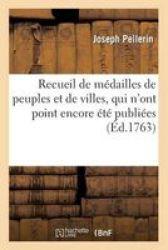 Recueil De M1 2DAILLES De Peuples Et De Villes Qui N& 39 Ont Point Encore 1 2T1 2 PUBLI1 2ES French Paperback