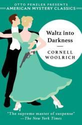 Waltz Into Darkness Cl - Cornell Woolrich Hardcover