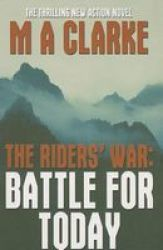 The Riders& 39 War - Battle For Today Paperback