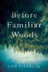 Before Familiar Woods Hardcover