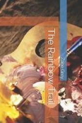The Rainbow Trail Paperback