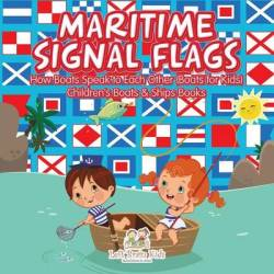 Maritime Signal Flags How Boats Speak To Each Other Boats For Kids - Children's Boats & Ships Books