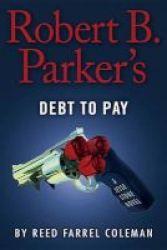 Robert B. Parker& 39 S Debt To Pay Hardcover