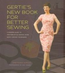 Gertie's New Book For Better Sewing - Gretchen Hirsch Hardcover