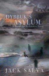 Dybbuk& 39 S Asylum Paperback 2ND New Edition