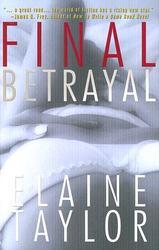 Final Betrayal - A Novel of Suspense