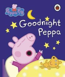 Peppa Pig: Goodnight Peppa Board Book