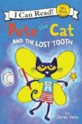 Pete The Cat And The Lost Tooth Hardcover