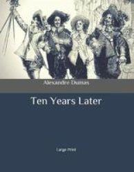 Ten Years Later - Large Print Paperback