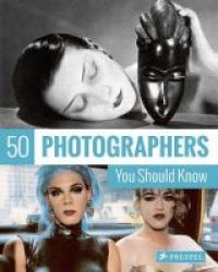 50 Photographers You Should Know Paperback