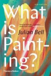 What Is Painting? Hardcover Second Edition