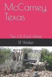 Mccamey Texas - The Oil Field Affair Paperback