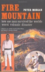 Fire Mountain: How One Man Survived The World's Worst Volcanic Disaster