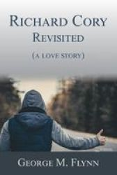 Richard Cory Revisited A Love Story Paperback