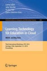 Learning Technology For Education In Cloud - Mooc And Big Data - Third International Workshop Ltec 2014 Santiago Chile September