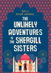 The Unlikely Adventures Of The Shergill Sisters Hardcover