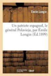 Un Patriote Espagnol Le General Polavieja Par Emile Longin French Paperback