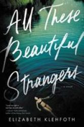 All These Beautiful Strangers Hardcover