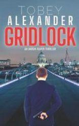 Gridlock - Crisis: An Aaron Raven Thriller Novel Paperback