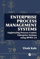 Enterprise Process Management Systems - Engineering Process-centric Enterprise Systems Using Bpmn 2.0 Hardcover